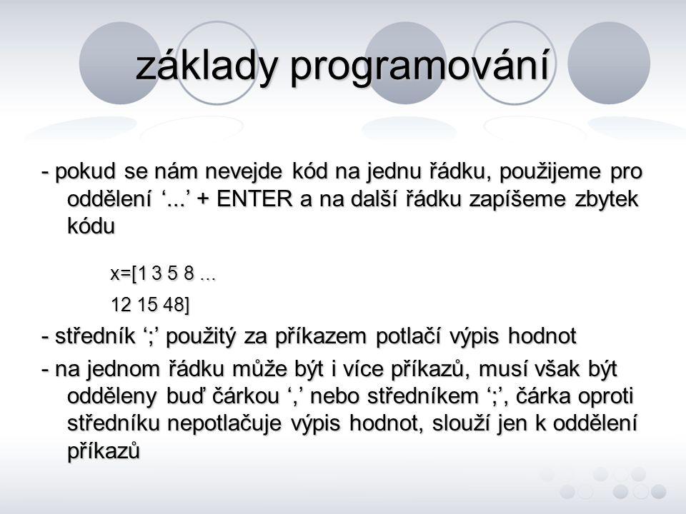 základy programování x=[1 3 5 8 ...